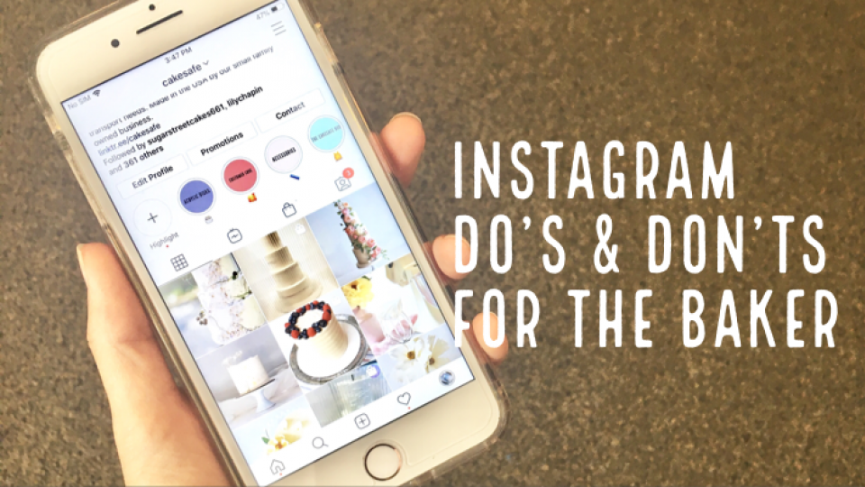 Instagram Do's and Don'ts for the Baker
