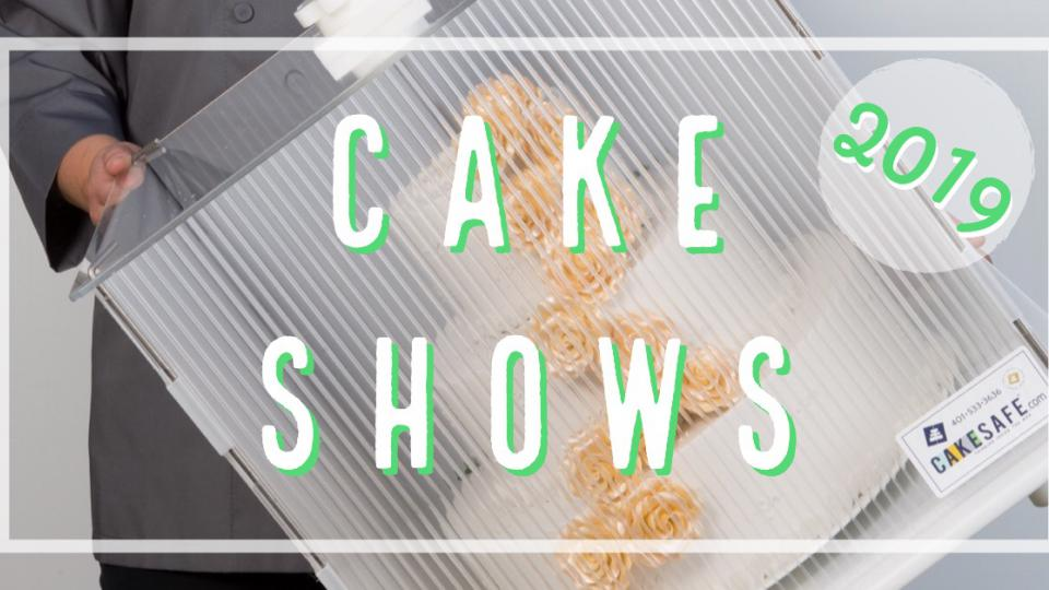 CakeSafe's 2019 Cake Show Schedule